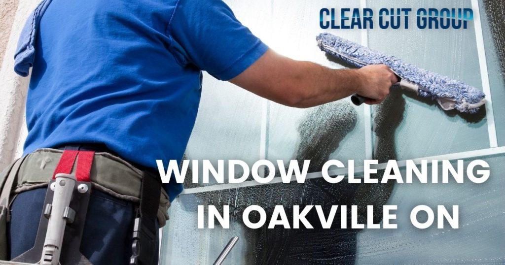 window cleaning in Oakville ON